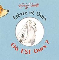 Lièvre et Ours : Où est Ours ? par Emily Gravett