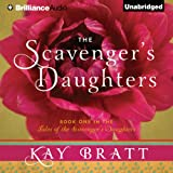 The Scavenger's Daughters: Tales of the Scavenger's Daughters, Book 1