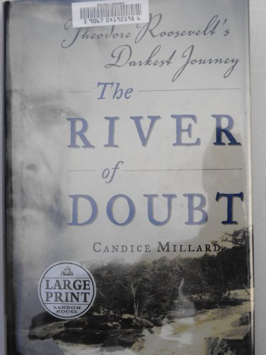 THE RIVER OF DOUBT (LARGE PRINT EDITION, LARGE PRINT EDITION) (LARGE PRINT EDITION, LARGE PRINT EDITION)