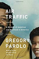 Air traffic : a memoir of ambition and manhood in America