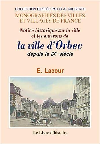 Téléchargement Orbec (Notice Historique Sur la Ville et les Environs) pdf ebook