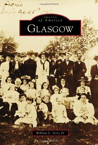 Glasgow (Images of America) by William S. Terry IV (2009-09-23)