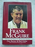 Frank McGuire : The Life and Times of a Basketball Legend, Barton, Don and Fulton, Bob, 1887714049