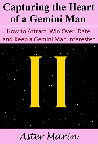 Getting you to be Committed to by a Gemini Man! Advice on Attracting Their Heart