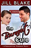 img - for The Burnout Cure: A Prescription: Romance! Book book / textbook / text book