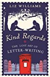 """Kind Regards The Lost Art of Letter-Writing"" av Liz Williams"