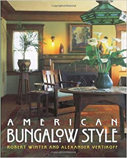American Bungalow Style: Robert Winter: 9780684801681: Amazon.com: Books