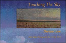 com touching the sky essays denise low  touching the sky essays