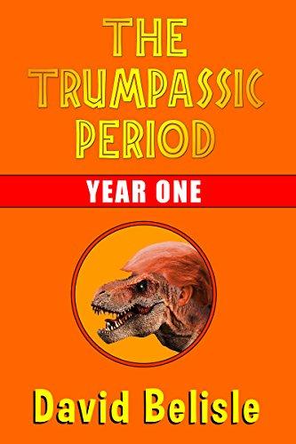 Book: The Trumpassic Period - Year One by David Belisle