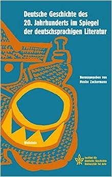 Deutsche Geschichte des 20. Jahrhunderts im Spiegel der deutschsprachigen Literatur.