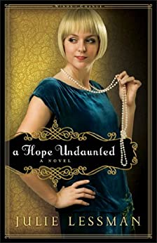 A Hope Undaunted (Winds of Change Book #1): A Novel by [Lessman, Julie]