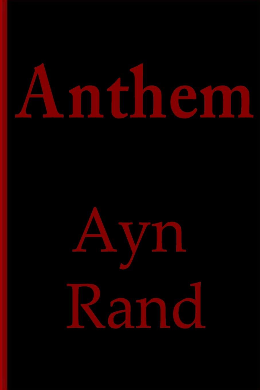 Anthem Rand Ayn 9781503250703 Amazon Com Books