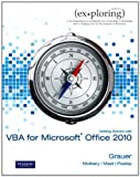 Exploring Microsoft Office 2010 Getting Started with VBA, Grauer, Robert and Poatsy, Mary Anne, 1256184055