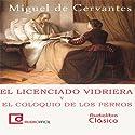 El licenciado Vidriera [The Lawyer of Glass] Audiobook by Miguel de Cervantes Narrated by Carlos Lara