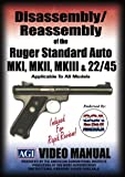 Disassembly/Reassembly of the Ruger Standard Auto MKI, MKII, MKIII & 22/45