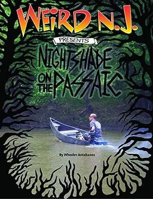 Weird NJ Presents: Nightshade on the Passaic