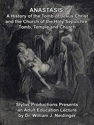 Anastasis: A History of the Tomb of Jesus Christ and the Church of the Holy Sepulchre: Tomb, Temple and Church