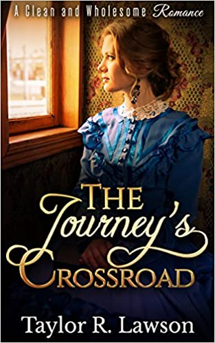 The Journey's Crossroad: A Clean and Wholesome Christian Romance