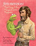 Jim Henson: the Guy Who Played with Puppets, Kathleen Krull, 0375957219