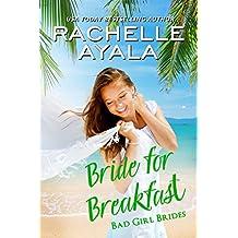 Bride for Breakfast (Bad Girl Brides Book 1) (English Edition)