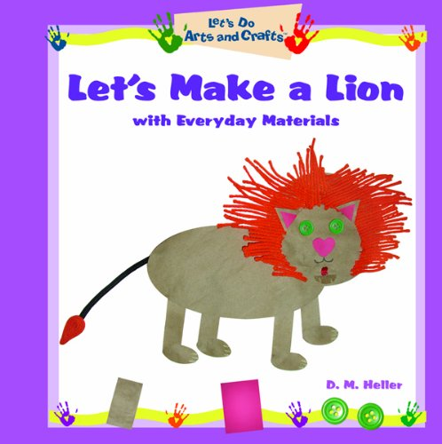 Read Online Let's Make A Lion With Everyday Materials (Let's Do Arts & Crafts) pdf epub