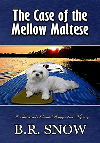 The Case of the Mellow Maltese (The Thousands Islands Doggy Inn Mysteries Book 13) cover