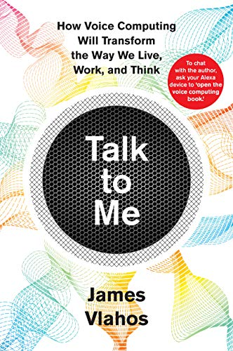 Talk to Me: How Voice Computing Will Transform the Way We Live, Work, and Think (Best Math Related Jobs)