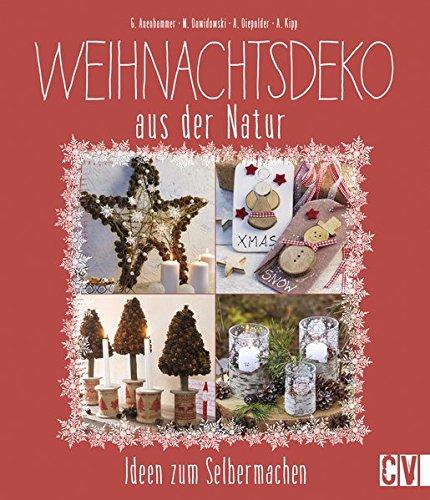 Weihnachtsdeko Aus Der Natur: Ideen Zum Selbermachen: Amazon.co.uk:  Gerlinde Auenhammer, Marion Dawidowski, Annette Diepolder, Angelika Kipp:  9783838835846: ...
