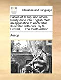 The Fables of Æsop, and Others Newly Done into English with an Application to Each Fable Illustratedwith Cuts by S Croxall, Aesop, 1170133754