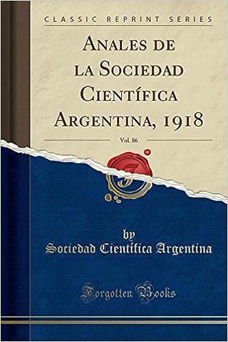 Book Anales de la Sociedad Científica Argentina, 1918, Vol. 86 (Classic Reprint)