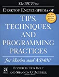 MC Press Desktop Encyclopedia of Tips, Techniques and Programming Practices for Iseries and As/400, Shannon O'Donnell, 1583470263