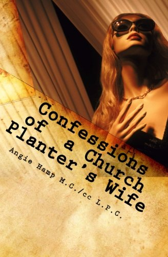 - Confessions of a Church Planter's Wife: Coming Clean About The Dirty Side of Church Planting