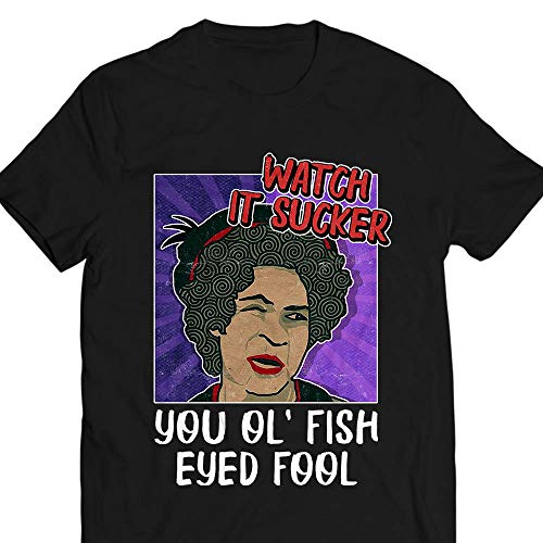 082f88c1dcac6b Vintage Pop-Art Esther Quote-Meme Watch It Sucker You Ol  Fish Eyed Fool  Customized Handmade T-shirt Hoodie Sweater Long Sleeve Tank Top Premium T- shirt