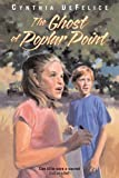 The Ghost of Poplar Point, Cynthia C. DeFelice, 0374325405