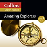 Amazing Explorers: B1 (Collins Amazing People ELT Readers) | Anne Collins - adaptor,Fiona MacKenzie - editor