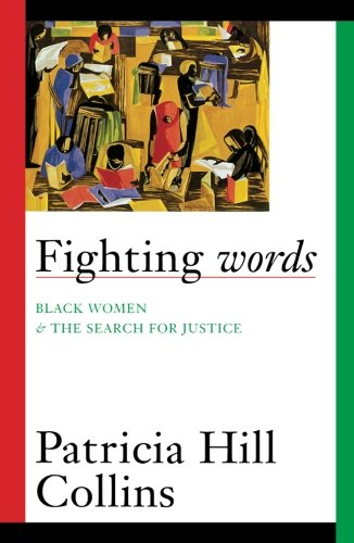 Fighting Words  Black Women And The Search For Justice  Contradictions Of Modernity