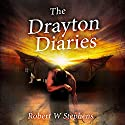The Drayton Diaries Audiobook by Robert W. Stephens Narrated by Dick Hill