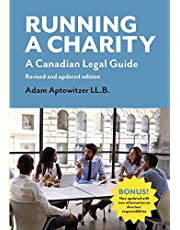 Running a Charity: A Canadian Legal Guide: Revised and updated edition