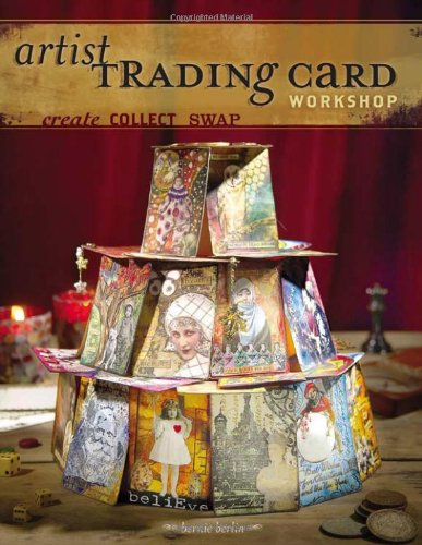 Artist Trading Card Workshop: Create, Collect, Swap by Brand: North Light Books