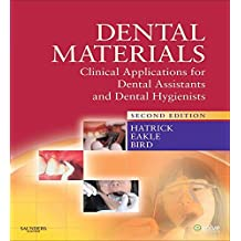 Dental Materials: Clinical Applications for Dental Assistants and Dental Hygienists