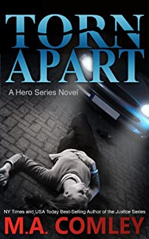 Torn Apart (A Hero Series Book 1) by [Comley, M A]