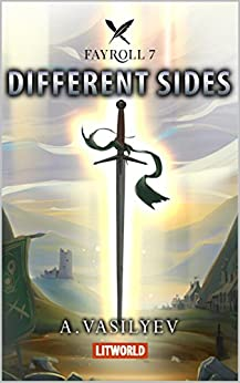 Different Sides (Epic LitRPG Adventure - Book 7) (Fayroll) by [Vasilyev, Andrey]