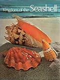 Kingdom of the Seashell, R. Tucker Abbott, 0517166089