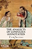 THE ANALECTS OF CONFUCIUS (annotated)