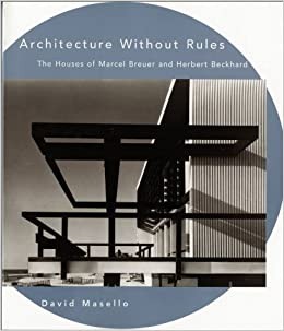 Architecture Without Rules The Houses Of Marcel Breuer And