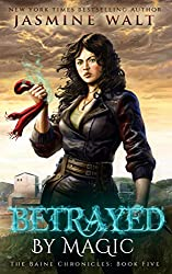 Betrayed by Magic (The Baine Chronicles Book 5)