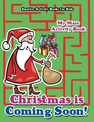 Christmas is Coming Soon! My Maze Activity Book: Smarter Activity ...