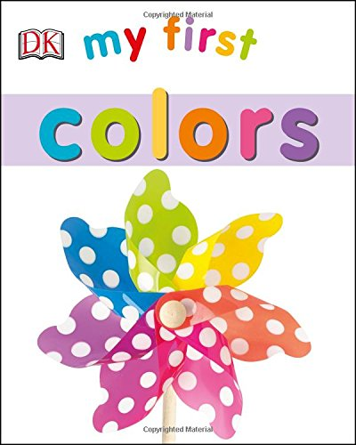 My First Colors (My 1st Board Books)