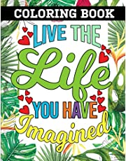 Coloring Book: Inspirational Sayings And Quotes To Brighten your Day - Color For Calm & Good Vibes With Over 100 Tropical Themed Single Side Designs.