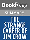 img - for Summary & Study Guide The Strange Career of Jim Crow by C. Vann Woodward book / textbook / text book